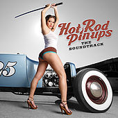 Play & Download Hot Rod Pin-Ups: The Soundtrack by Various Artists | Napster