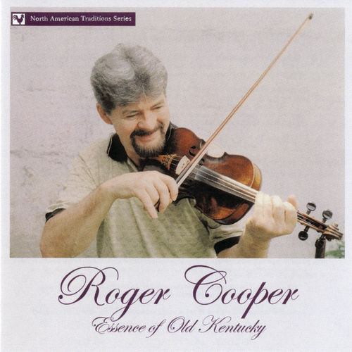Play & Download Essence of Old Kentucky by Roger Cooper | Napster