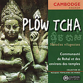 Play & Download Plôw Tcha: Village melodies (Cambodia) by Communauté de Rohal et des enrivons des temples | Napster