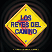 Play & Download Amantes Inocentes by Los Reyes Del Camino | Napster