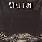 Burning Bridges To Nowhere by Witch Hunt