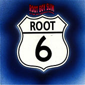 Root 6 by Root Boy Slim