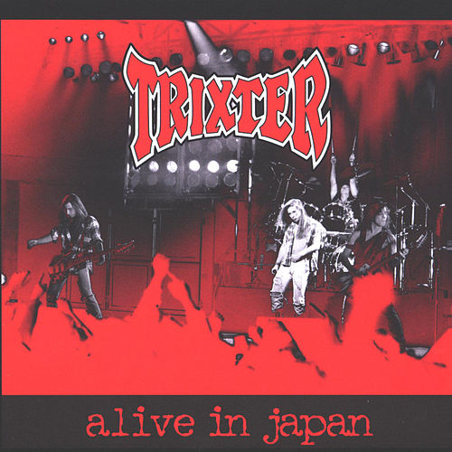 Alive in Japan by Trixter