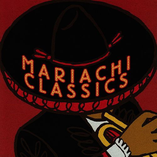 Play & Download Mariachi Classics by Mariachi Real De San Diego | Napster