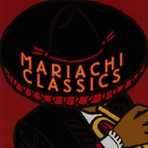 Mariachi Classics by Mariachi Real De San Diego