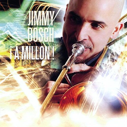 !A Millon! by Jimmy Bosch