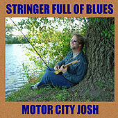 Play & Download Stringer Full of Blues by Motor City Josh | Napster