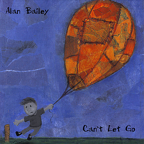 Can't Let Go by Alan Bailey