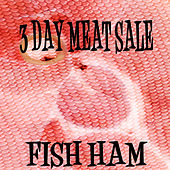 Fish Ham by 3 Day Meat Sale