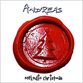 Play & Download Melodic Christmas by Andreas | Napster