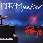 Play & Download Dream Seeker by Rojo | Napster