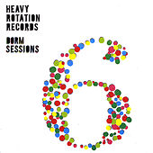 Play & Download Heavy Rotation Records: Dorm Sessions Volume 6 by Various Artists | Napster