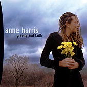 Play & Download Gravity and Faith by Anne Harris | Napster