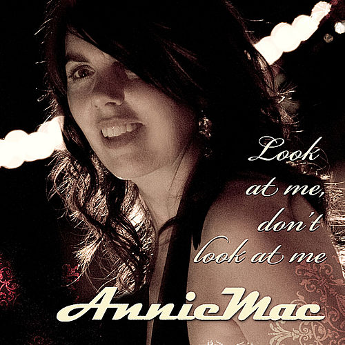 Play & Download Look At Me, Don't Look At Me by Anniemac | Napster