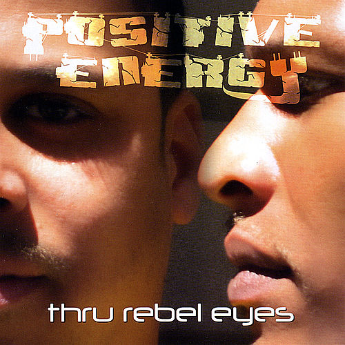 Play & Download Thru Rebel Eyes by Positive Energy | Napster