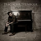 Play & Download Prayers by Eric Schrotenboer | Napster
