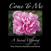 Come to Me by Antonina Randazzo