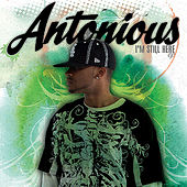 Play & Download Im Still Here the Ep by Antonious | Napster
