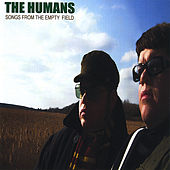 Play & Download Songs From the Empty Field by The Humans | Napster