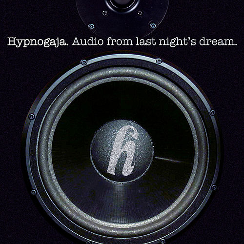 Play & Download Audio From Last Night's Dream by Hypnogaja | Napster