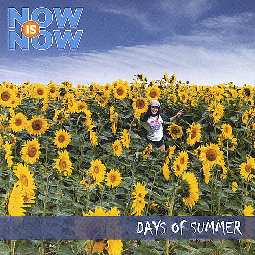 Days of Summer by Now Is Now