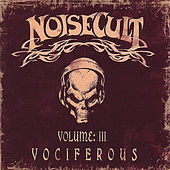 Play & Download Vol:3 Vociferous by Noisecult | Napster