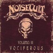 Vol:3 Vociferous by Noisecult
