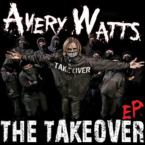 The Takeover EP by Avery Watts