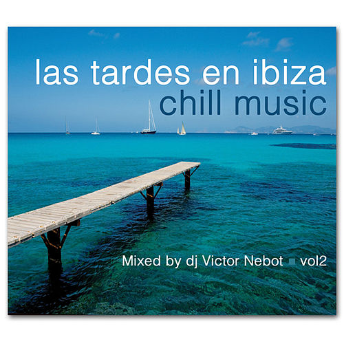 Las Tardes en Ibiza Chill Music Vol. 2 by Various Artists