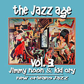 The Jazz Age Vol. 3 Jimmie Noone & Kid Ory/ New Orleans Jazz by Jimmie Noone
