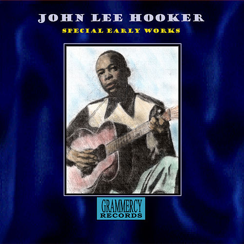 Play & Download Special Early Works by John Lee Hooker | Napster