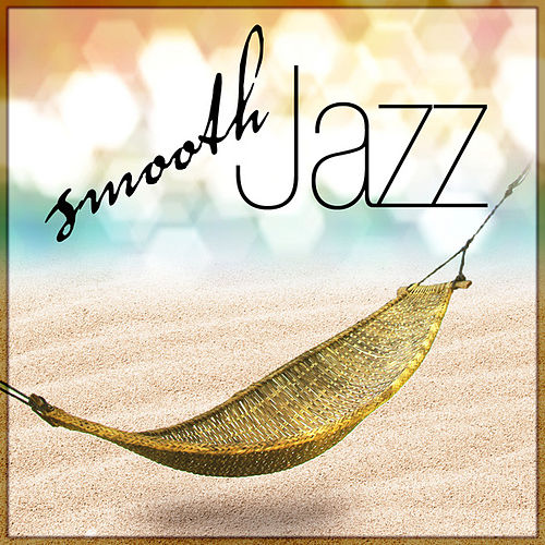 Play & Download Smooth Jazz by Various Artists | Napster