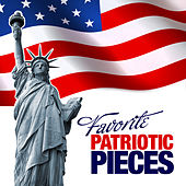 Play & Download Favorite Patriotic Pieces by Various Artists | Napster