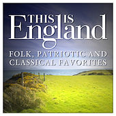 Play & Download This is England - Folk, Patriotic and Classical Favorites by Various Artists | Napster