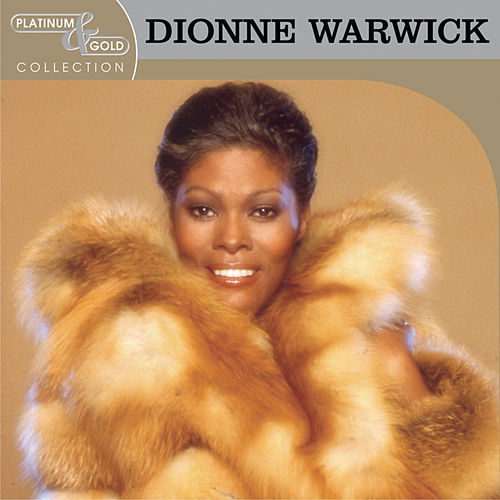 Platinum & Gold Collection by Dionne Warwick