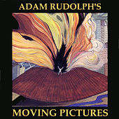 Moving Pictures by Adam Rudolph