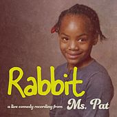 Rabbit by Ms. Pat