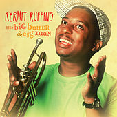 Play & Download The Big Butter & Egg Man by Kermit Ruffins | Napster