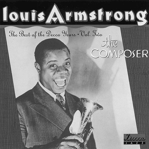 The Best Of The Decca Years Vol. 2... by Louis Armstrong