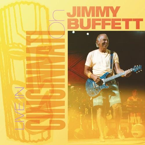 Play & Download Live In Cincinnati: 08.26.2003 by Jimmy Buffett | Napster