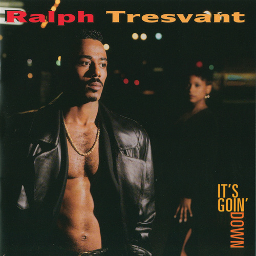 Play & Download It's Goin' Down by Ralph Tresvant | Napster