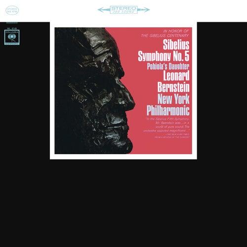 Sibelius: Symphony No. 5 in E-Flat Major, Op. 82 & Pohjola's Daughter, Op. 49 & Violin Concerto in D Minor, Op. 47 by Leonard Bernstein