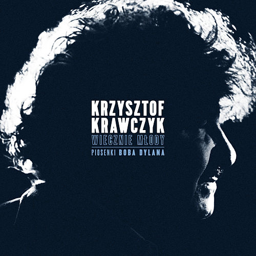 Wiecznie Mlody. Piosenki Boba Dylana de Krzysztof Krawczyk