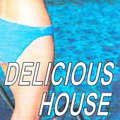 Play & Download Delicious house by Various Artists | Napster