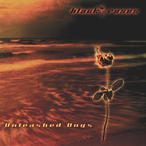 Unleashed Dogs by Black Roses