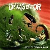 Play & Download Underground'n'roll by Devastator | Napster