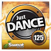 Play & Download iSweat Fitness Music Vol. 125: Just Dance! (128 BPM for Running, Walking, Elliptical, Treadmill, Aerobics, Workouts) by Various Artists | Napster