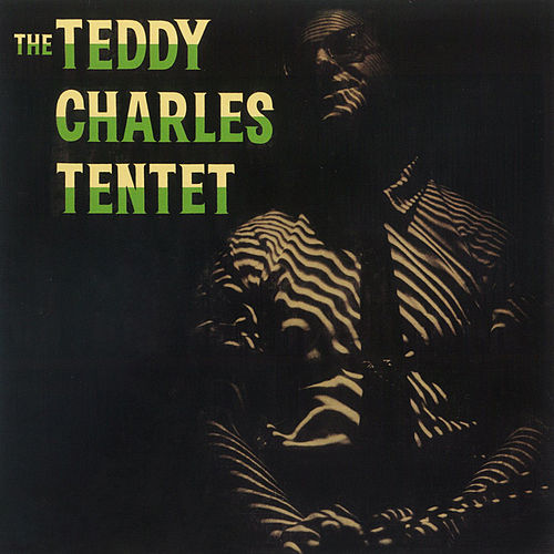 Play & Download The Teddy Charles Tentet by Teddy Charles | Napster