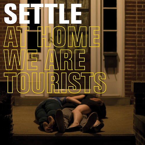 Play & Download At Home We Are Tourists by SETTLE | Napster