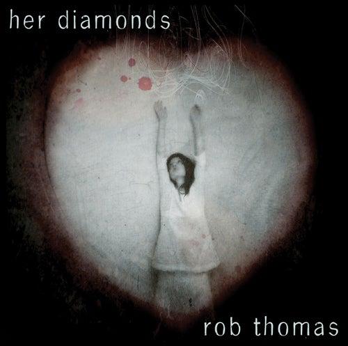 Her Diamonds by Rob Thomas